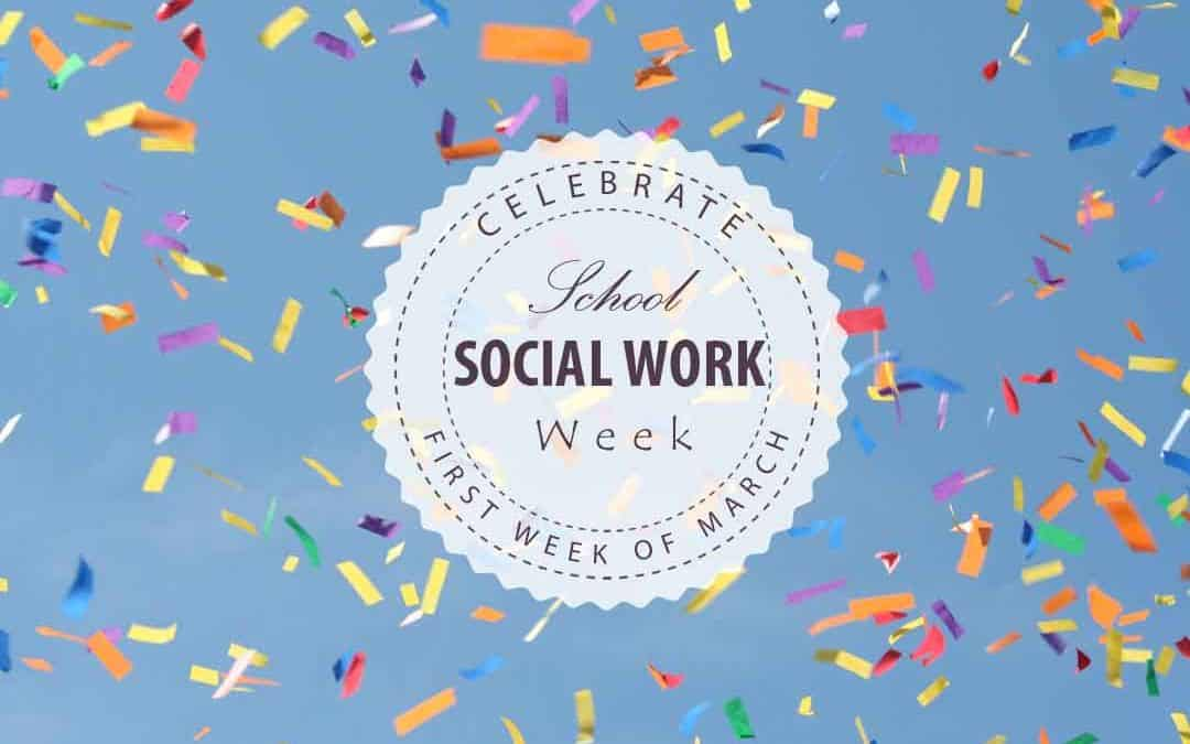 Celebrate School Social Work Week! March 4-10, 2018